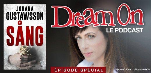 Dream On Spécial «Sang» avec Johana Gustawsson