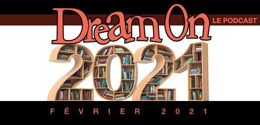 Dream On Février 2021